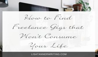 How to Find Freelance Writing Gigs that Won't Consume Your Life