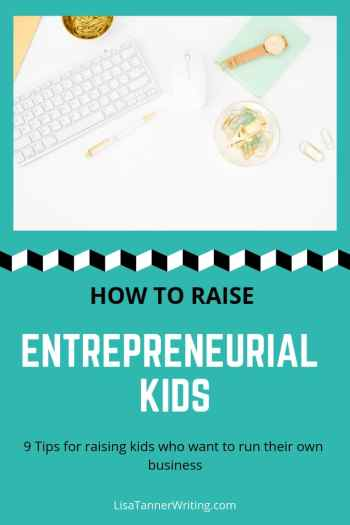 9 tips for raising kids to be entrepreneurs. #parenting #kidpreneurs
