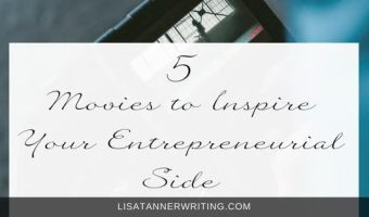 5 Movies to Inspire Your Entrepreneurial Side