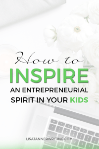 Tips for helping our kids develop skills needed to start a business of their own. Inspiring an entrepreneurial spirit in our kids.