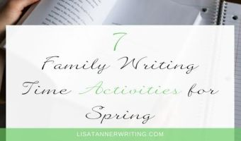 7 Family Writing Time Activities for Spring
