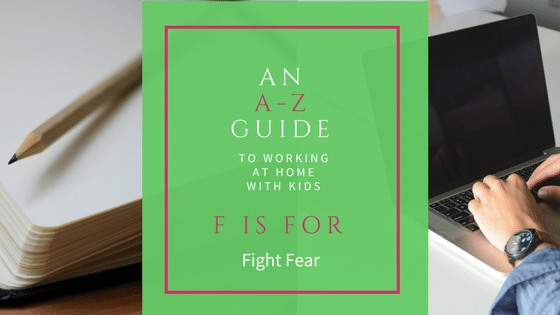 Are you letting fear stand in the way of your business? Here are some strategies for fighting fear.