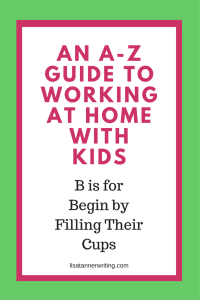 How you begin your day matters. When you're working at home with kids, you need to begin by filling their cups. Read more by clicking through.