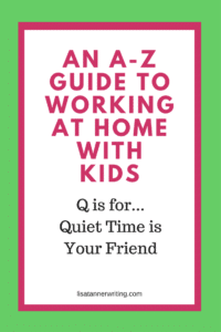 Quiet time is your friend when you're working at home with kids. Here's how I utilize it.