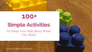 Here's a list of over 100 activities to keep your kids busy while you work