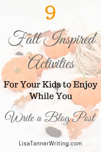 Need to write a blog post? These fall inspired activities can keep your kids busy while you write! #writingmoms #fallactivitiesforkids