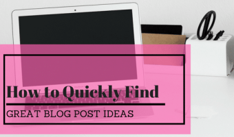 How to Quickly Find Great Blog Post Ideas