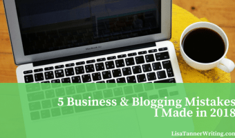 Here's a peek at five business and blogging mistakes I made in 2017.