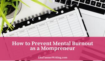 How to Prevent Mental Burnout as a Mompreneur