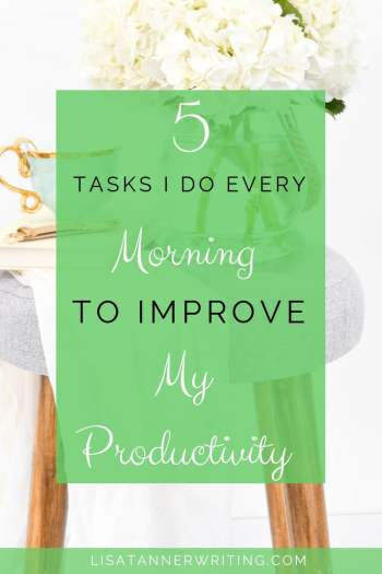 "Pinterest image that reads ""5 tasks I do every morning to improve my productivity"""