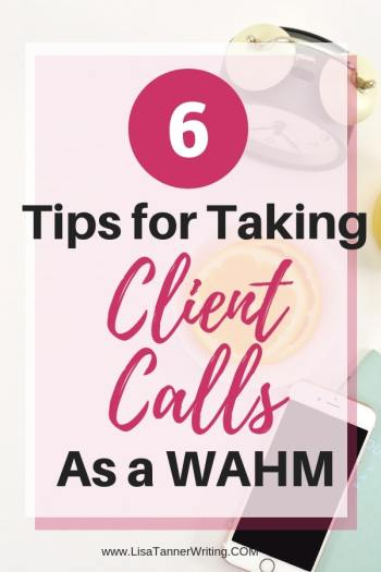 "Pinterest image that reads ""6 tips for taking client calls as a WAHM"""