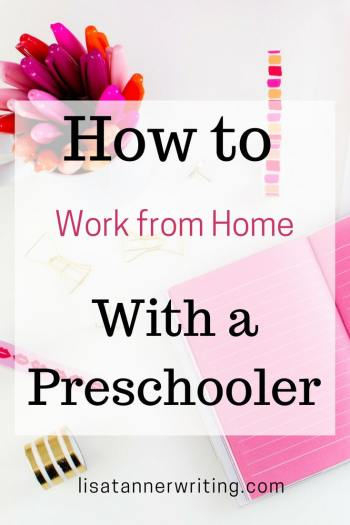 Are you trying to work from home with a preschooler? Here are some tips! #momboss #preschoolmom