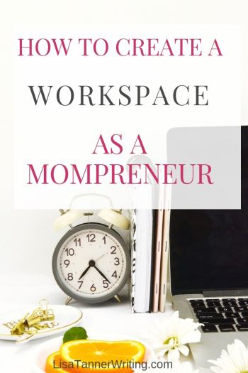 You need to create a workspace as a mompreneur. Here's why, plus how to make it happen. #mompreneurlife #momboss
