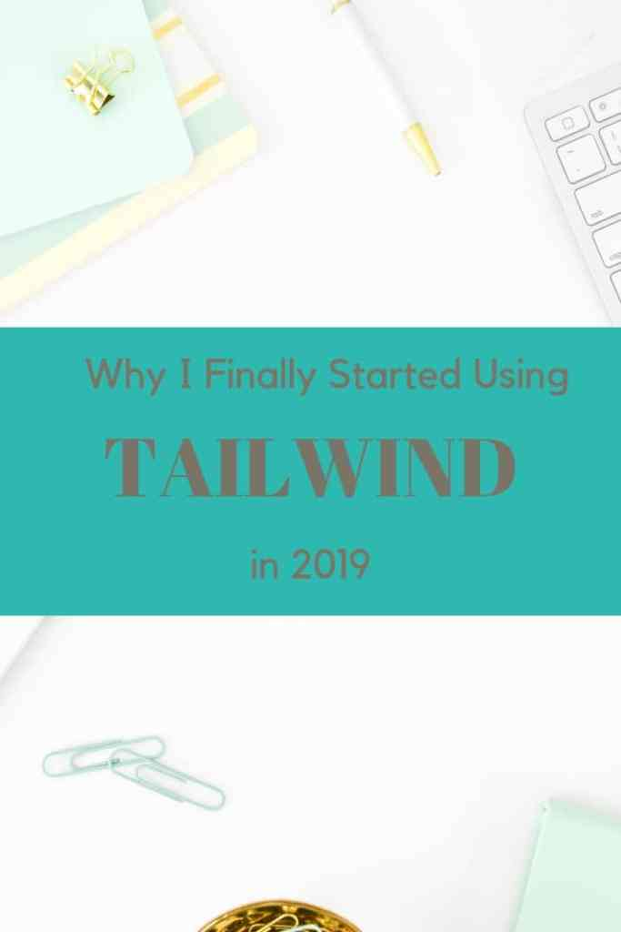 I avoided Tailwind for a long time. Here's why I finally started using it to schedule my pins in 2019. #momblogger #tailwind #bloggingtools