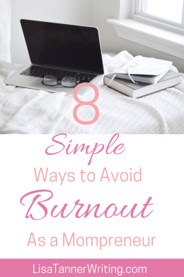 Here are eight simple ways to avoid burnout as a freelancing mompreneur. #freelancemama #avoidburnout #mommentalhealth