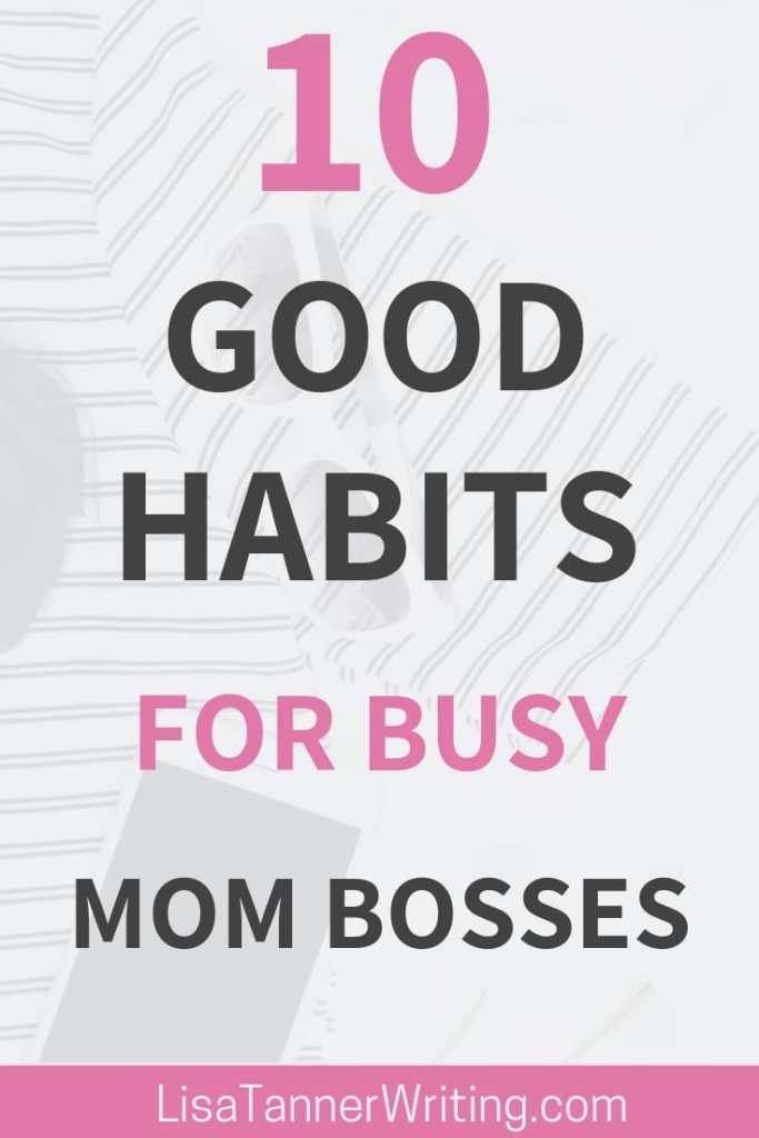 10 good habits for busy mom bosses