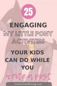 25 engaging My Little Pony activities your kids can do while you write a post