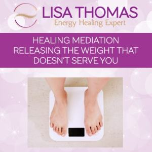 LISA THOMAS ENERGY HEALING EXPERT HEALING MEDITATION RELEASING THE WEIGHT THAT DOESN'T SERVE YOU