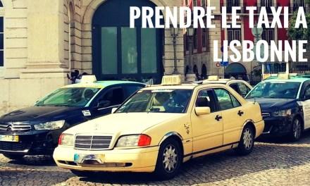 Prendre le taxi à Lisbonne – Tout ce qu'il faut savoir