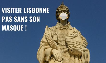 Visiter Lisbonne en pleine pandémie : n'oubliez pas votre masque !