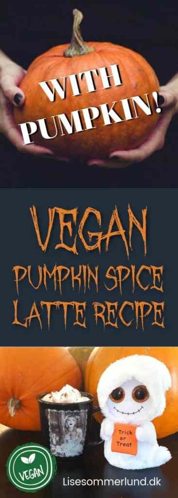 Pumpkin spice latte opskrift vegansk