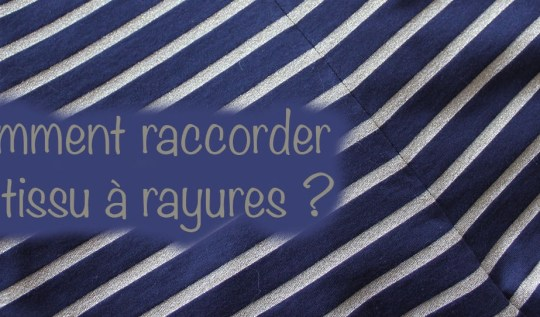 Raccords tissu rayures - Couture