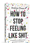 how to stop feeling like shit boek van Andrea Owen