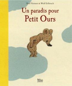 Un paradis pour petit ours Wolf Erlbruch