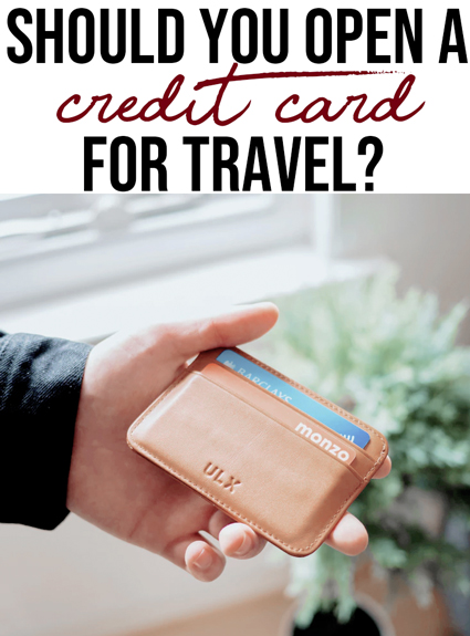 Should You Open a Credit Card for Travel? The Pros and Cons