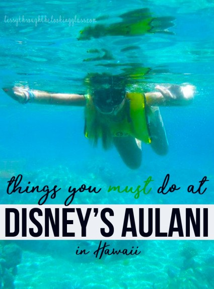 6 Things you HAVE to Try at Disney's Aulani Resort!