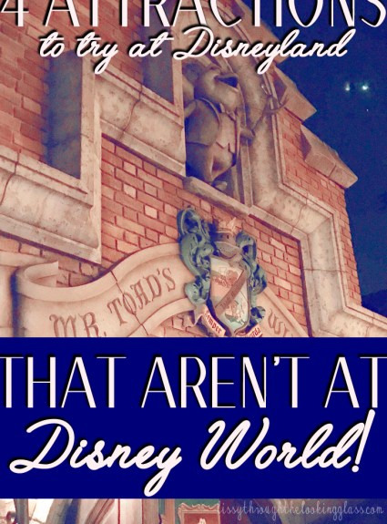 4 Awesome Attractions at Disneyland (that you can't find at Disney World!)
