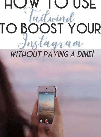 How to Use Tailwind to Boost Your Instagram (Without Paying for It!)