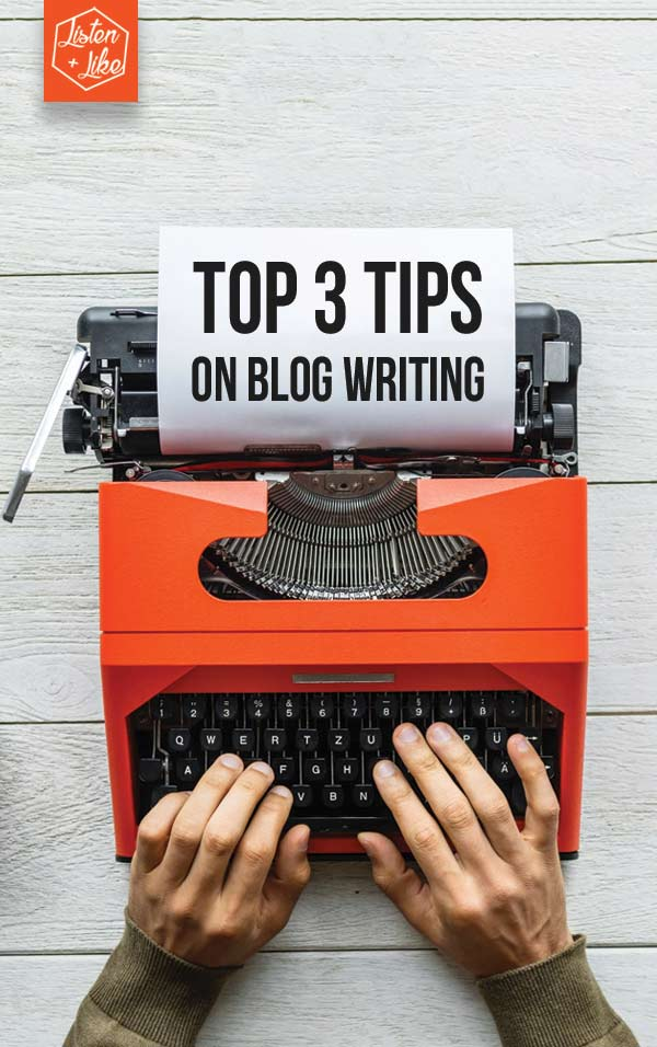Top 3 blogging tips