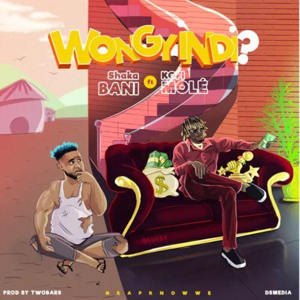 Shaka Bani – Wongyindi Ft Kofi Mole (Prod. by Two Bars)