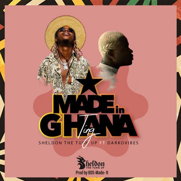Sheldon The Turn Up Ft DarkoVibes – Made In Ghana Ting