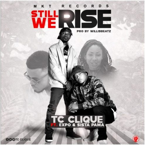 ListenGH TC Clique Ft Expo x Sista Pama – Still We Rise (Prod By Willis Beatz)