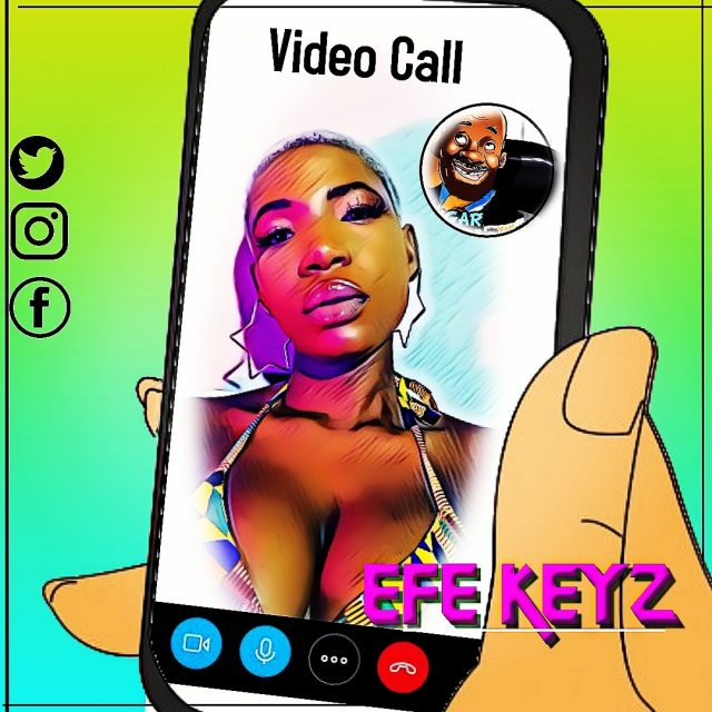 Efe Keyz – Video Call (Prod. by Qweccy Plus )