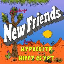 hypocrite-in-a-hippie-crypt-new-friends-single