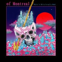 Of Montreal - White Is Relic/Irrealis Mood
