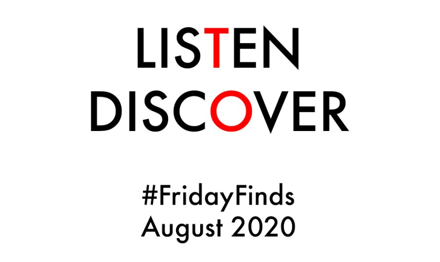 #FridayFinds: August 2020: Week 4