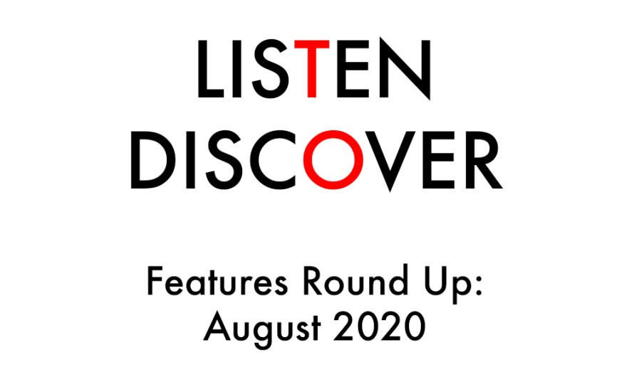 Listen to Discover: August 2020 Round Up