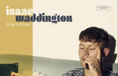 Track Review: Isaac Waddington: Bright Skies