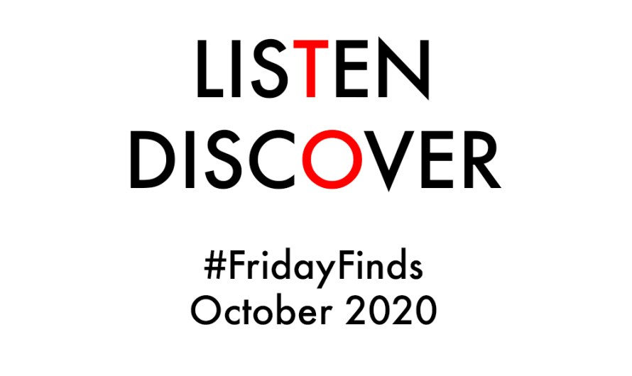 #FridayFinds: October 2020: Week 3