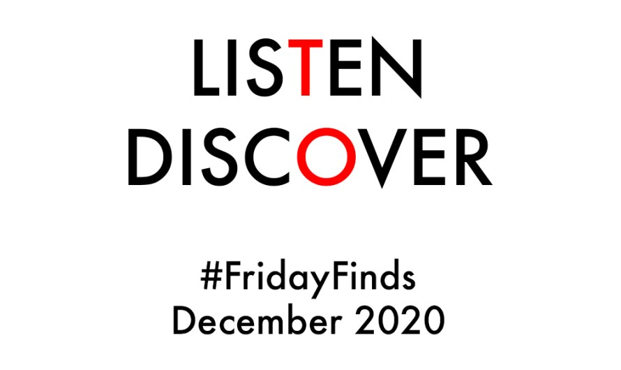 #FridayFinds: December 2020: Week 1