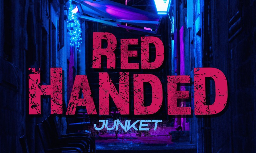 Track Review: Junket: Red Handed