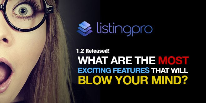 ListingPro 1.2 The most exciting features that will blow your mind