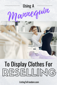 Using A Mannequin To Display Clothes For Reselling
