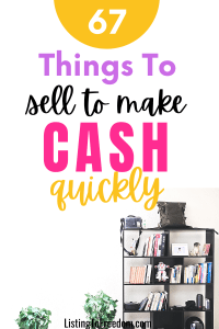 Things To Sell To Make Quick Cash