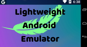 lightweight android emulator