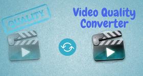 video quality converter